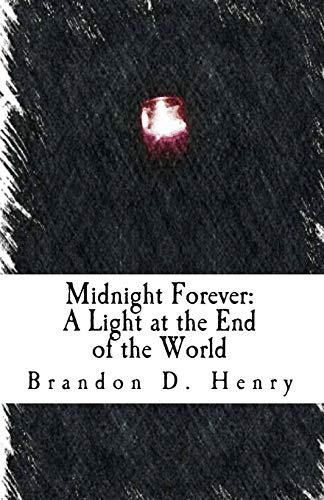 9781505896541: Midnight Forever: A Light at the End of the World: 1