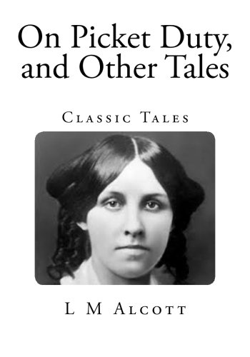 9781505896886: On Picket Duty, and Other Tales: Classic Tales