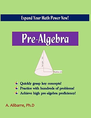 Pre-Algebra: Expand Your Math Power: (Paperback): A Alibarre