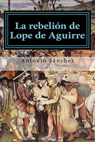 9781505902303: La rebelion de Lope de Aguirre: Volume 2 (Cuentos)