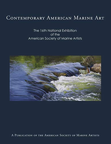 Contemporary American Marine Art: The 16th National: American Society of