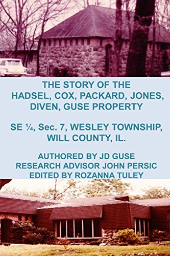 The Story of the Hadsel, Cox, Packard, Jones, Diven, Guse Property: SE ¼, Sec. 7, Wesley ...
