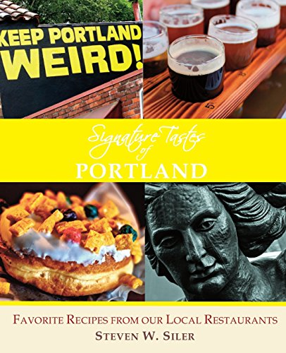 9781505905274: Signature Tastes of Portland: Favorite Recipes of our Local Restaurants