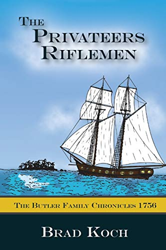 The Privateers Riflemen (The Butler Family Chronicles): Brad Koch