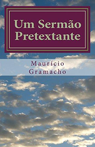 Um Sermao Pretextante : Um Discurso Sobre: Mauricio Cardoso Gramacho