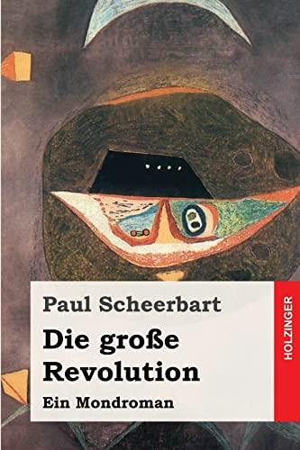 9781505908459: Die große Revolution: Ein Mondroman (German Edition)
