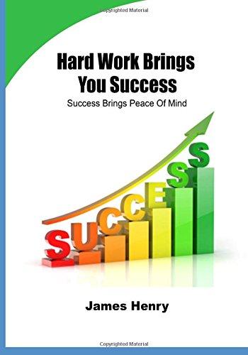 9781505908695: Hard Work Brings You Success: Success Brings Peace Of Mind