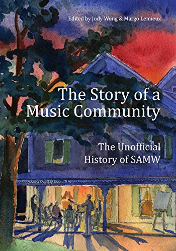 The Story of a Music Community: The Unofficial History of SAMW: Judy Wong