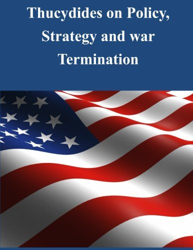 9781505912920: Thucydides on Policy, Strategy, and War Termination