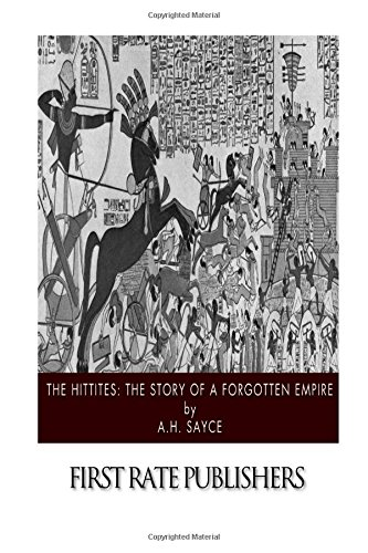 9781505916201: The Hittites: The Story of a Forgotten Empire