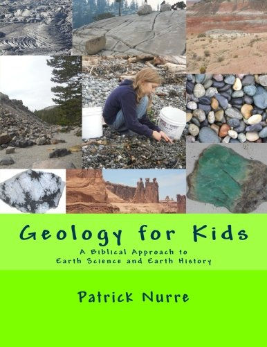 9781505919431: Geology for Kids: A Biblical Approach to Earth Science and Earth History