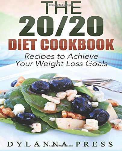 9781505922011: The 20/20 Diet Cookbook: Recipes to Achieve Your Weight Loss Goals