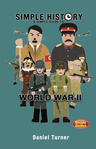 9781505922417: Simple History: A simple guide to World War II