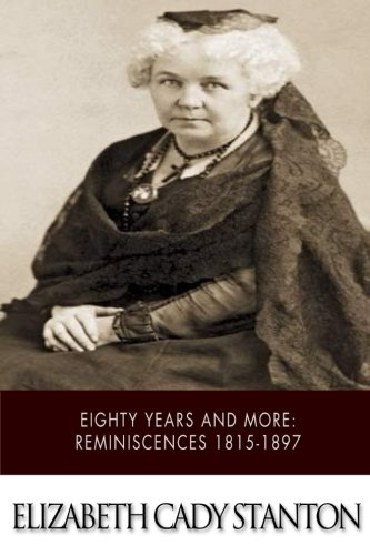 9781505923551: Eighty Years and More: Reminiscences 1815-1897