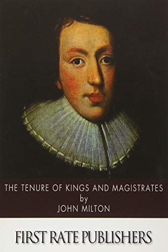 The Tenure of Kings and Magistrates (Paperback): Professor John Milton