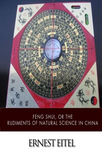 9781505924749: Feng Shui, or the Rudiments of Natural Science in China