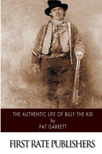 9781505924909: The Authentic Life of Billy the Kid