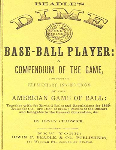 Beadle's Dime Base-Ball Player (Reprint, 1860): Chadwick, Henry