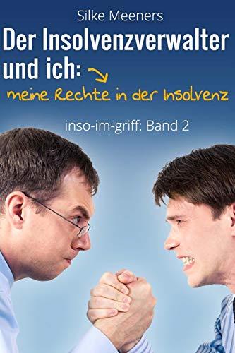 9781505927849: Privatinsolvenz - Meine Rechte in der Insolvenz: Der Insolvenzverwalter und ich: Volume 2 (inso-im-griff)
