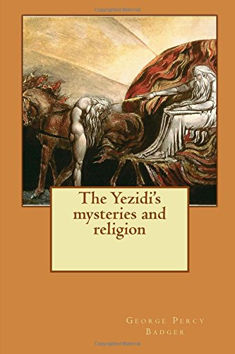 The Yezidi's mysteries and religion: George Percy Badger