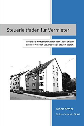 9781505935035: Steuerleitfaden für Vermieter: Wie Sie als Immobilieninvestor oder Kapitalanleger dank der richtigen Steuerstrategie Steuern sparen. (German Edition)