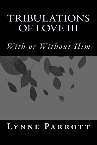 9781505938418: Tribulations of Love III: With or Without Him