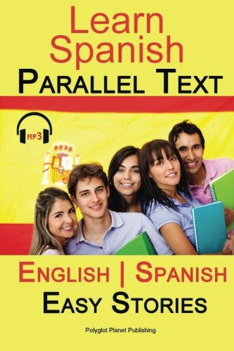 9781505940725: Learn Spanish - Parallel Text - Easy Stories (Bilingual, English - Spanish) Audi