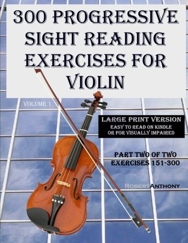 9781505942569: 300 Progressive Sight Reading Exercises for Violin Large Print Version: Part Two of Two, Exercises 151-300 (Volume 1)