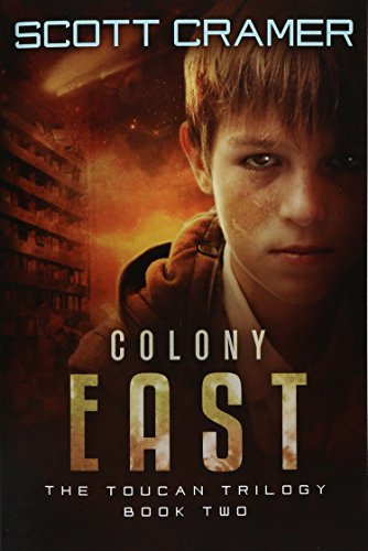 9781505943733: Colony East (Toucan Trilogy)