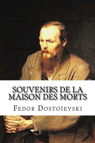 9781505946901: Souvenirs de la maison des morts (French Edition)