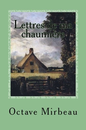 9781505951271: Lettres de ma chaumiere (French Edition)