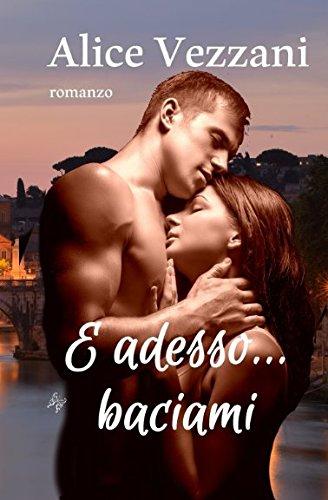 9781505951424: E adesso... baciami: Serie Jacob&Sara 2/2: Volume 2 (S&J)