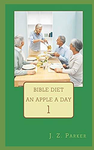 9781505952773: Bible Diet: An Apple A Day: Volume 1