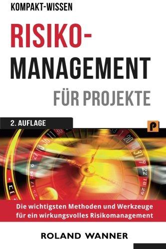 9781505955163: Risikomanagement für Projekte: Die wichtigsten Methoden und Werkzeuge für erfolgreiche Projekte