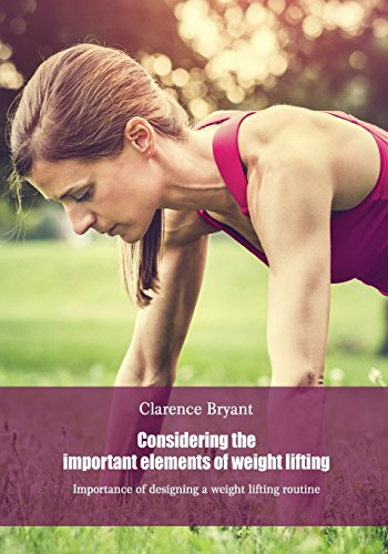 9781505957242: Considering the important elements of weight lifting: Importance of designing a weight lifting routine