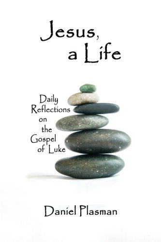 9781505958034: Jesus, a Life: Daily Reflections on the Gospel of Luke