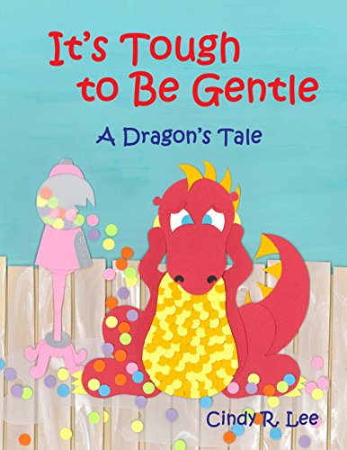 9781505961898: It's Tough to Be Gentle: A Dragon's Tale