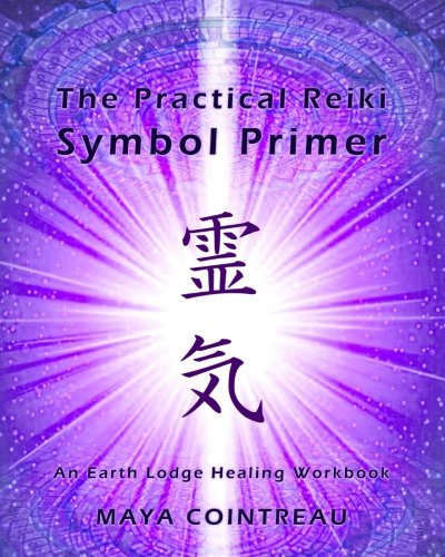 9781505964066: The Practical Reiki Symbol Primer - An Earth Lodge Healing Workbook