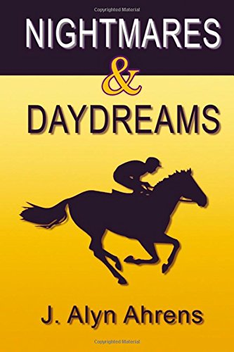 9781505977189: Nightmares and Daydreams: A book about young love and horseracing