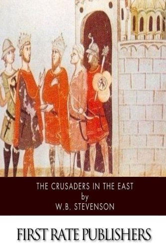 9781505977325: The Crusaders in the East