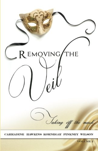 9781505978421: Removing The Veil - Volume 2: Taking of the Mask