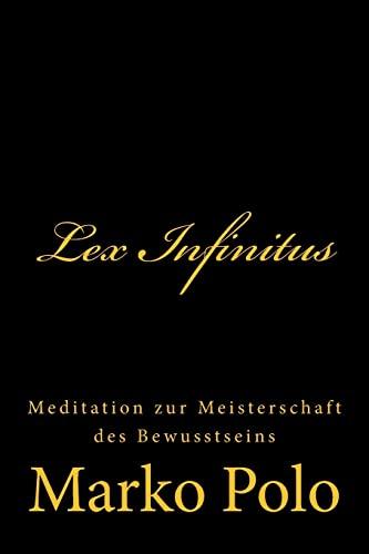 9781505979046: Lex Infinitus: Meditation zur Meisterschaft des Bewusstseins