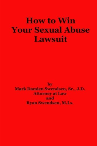 9781505982640: How To Win Your Sexual Abuse Lawsuit