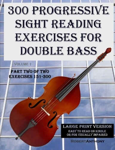 9781505988970: 300 Progressive Sight Reading Exercises for Double Bass Large Print Version: Part Two of Two, Exercises 151-300 (Volume 1)