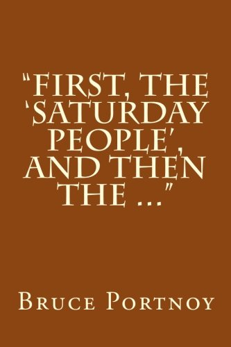9781505990201: First, the Saturday People, and then the ...