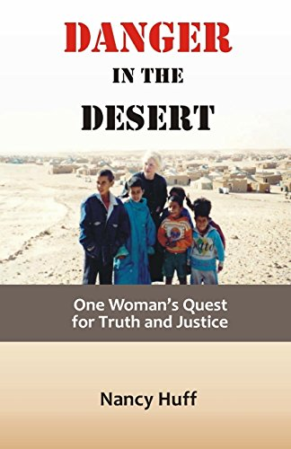 9781505998962: Danger in the Desert: One Woman's Quest for Truth and Justice