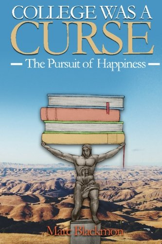 9781506000497: College Was a Curse: The Pursuit of Happiness