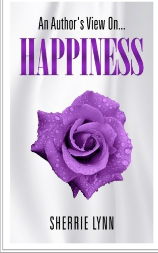 9781506001074: An Author's View On Happiness (Volume 2)
