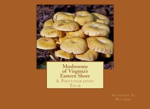 9781506001739: Mushrooms of Virginia's Eastern Shore: A Photo Tour, First Edition