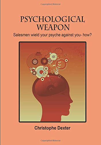 9781506004457: Psychological weapon: Salesmen wield your psyche against you- how?
